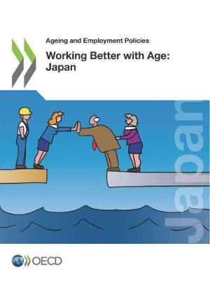 Working better with age: Japan - Ageing and employment policies (Paperback)