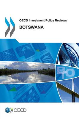 Botswana 2014 - OECD investment policy reviews (Paperback)