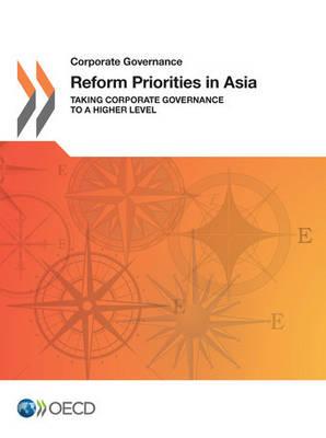 Reform priorities in Asia: taking corporate governance to a higher level - Corporate Governance (Paperback)