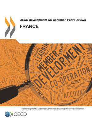 France 2013 - OECD development co-operation peer reviews (Paperback)