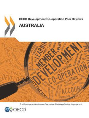 Australia 2013 - OECD development co-operation peer reviews (Paperback)
