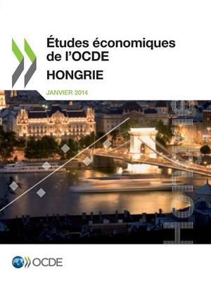 Etudes Economiques de L'Ocde: Hongrie 2014 (Paperback)