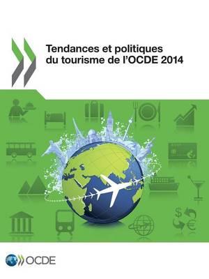 Tendances Et Politiques Du Tourisme de L'Ocde 2014 (Paperback)