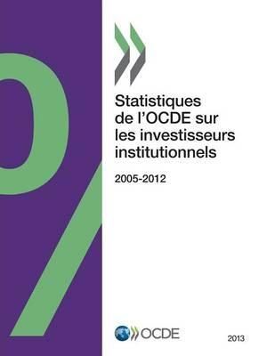Statistiques de L'Ocde Sur Les Investisseurs Institutionnels 2013 (Paperback)