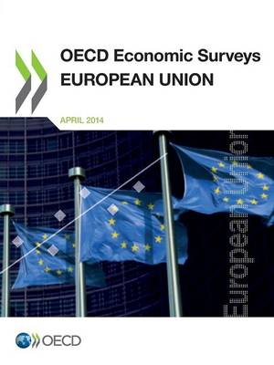 European Union 2014 - OECD economic surveys 2014/6 (Paperback)