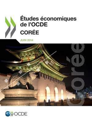 Etudes Economiques de L'Ocde: Coree 2014 (Paperback)