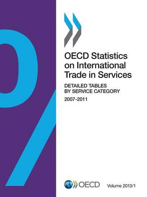 OECD statistics on international trade in services: Vol. 2013/1: Detailed tables by service category 2007-2011 - OECD statistics on international trade in services (Paperback)
