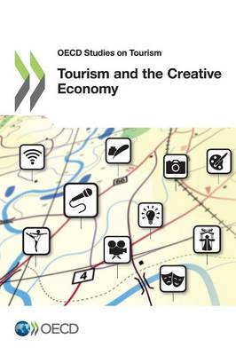 Tourism and the creative economy - OECD studies on tourism (Paperback)