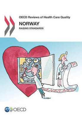 Norway 2014: raising standards - OECD reviews of health care quality (Paperback)