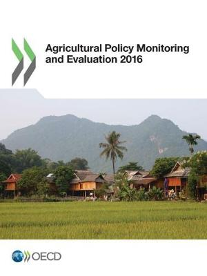 Agricultural policy monitoring and evaluation 2016: OECD countries (Paperback)