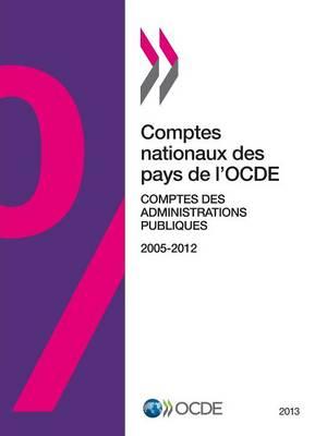 Comptes Nationaux Des Pays de L'Ocde, Comptes Des Administrations Publiques 2013 (Paperback)