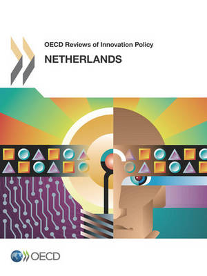 Netherlands 2014 - OECD reviews of innovation policy (Paperback)