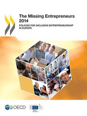 The missing entrepreneurs: policies for inclusive entrepreneurship in Europe (Paperback)