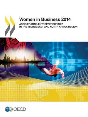 Women in business 2014: accelerating entrepreneurship in the Middle East and North Africa region (Paperback)