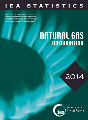 Natural gas information 2014: with 2013 data (Paperback)
