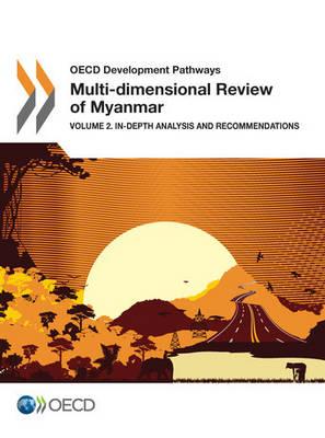 Multi-dimensional review of Myanmar: Vol. 2: In-depth analysis and recommendations - Multi-dimensional review of Myanmar (Paperback)