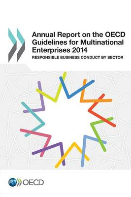 Annual report on the OECD guidelines for multinational enterprises 2014: responsible business conduct by sector (Paperback)