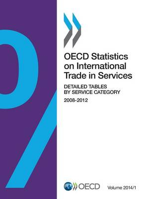 OECD statistics on international trade in services: Vol. 2014/1: Detailed tables by service category 2008-2012 - OECD statistics on international trade in services (Paperback)
