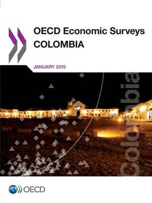 Colombia 2015 - OECD economic surveys 2015/2 (Paperback)