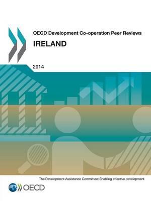 Ireland 2014 - OECD development co-operation peer reviews (Paperback)