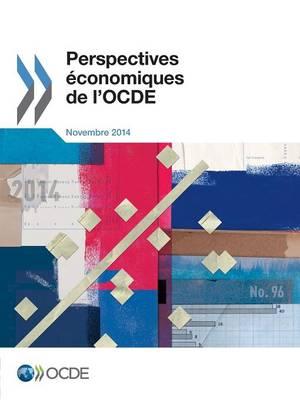 Perspectives Economiques de L'Ocde, Volume 2014 Numero 2: N 96, Novembre 2014 (Paperback)