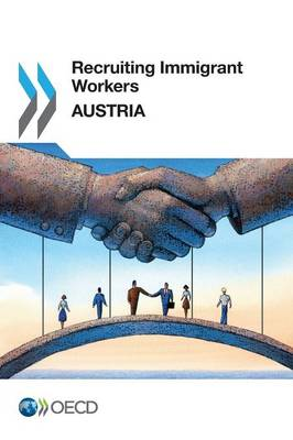 Recruiting immigrant workers: Austria 2014 - Recruiting immigrant workers (Paperback)