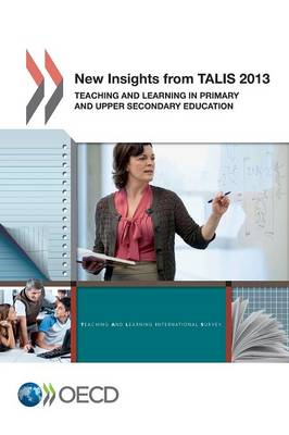 New insights from TALIS 2013: teaching and learning in primary and upper secondary education - TALIS (Paperback)