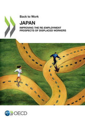 Japan: improving the re-employment prospects of displaced workers - Back to work (Paperback)