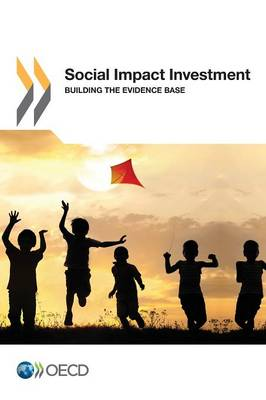 Social impact investment: building the evidence base (Paperback)