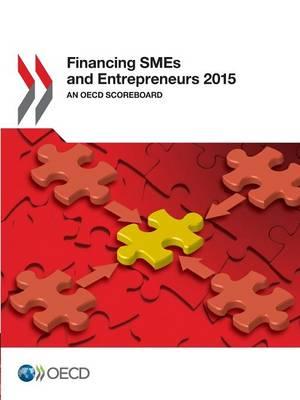 Financing SMEs and entrepreneurs 2015: an OECD scoreboard (Paperback)