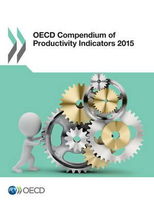OECD compendium of productivity indicators 2015 (Paperback)