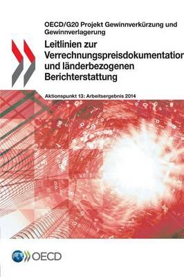 Leitlinien Zur Verrechnungspreisdokumentation Und Landerbezogenen Berichterstattung (Paperback)