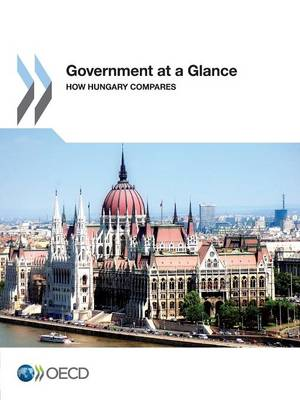 Government at a glance: how Hungary compares (Paperback)