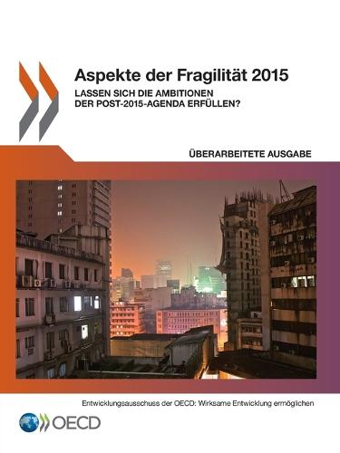 Aspekte Der Fragilitat 2015: Lassen Sich Die Ambitionen Der Post-2015-Agenda Erfullen? (Paperback)