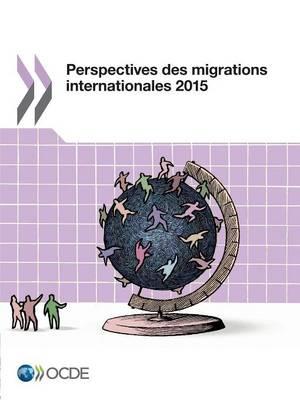 Perspectives Des Migrations Internationales 2015 (Paperback)