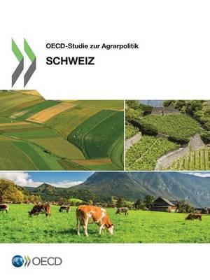 OECD-Studie Zur Agrarpolitik: Schweiz 2015 (Paperback)