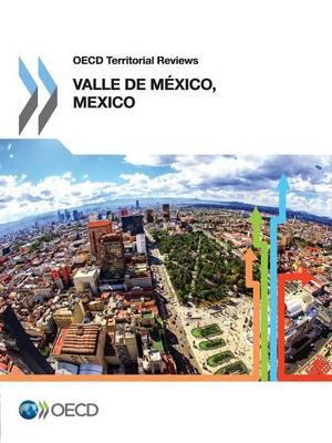 Valle de Maxico, Mexico - OECD territorial reviews (Paperback)