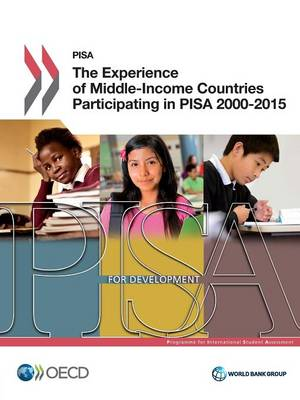 The experience of middle-income countries participating in PISA 2000-2015 - PISA (Paperback)
