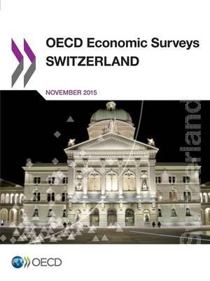 Switzerland 2015 - OECD economic surveys 2015/Supplement (Paperback)