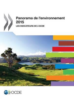 Panorama de L'Environnement 2015: Les Indicateurs de L'Ocde (Paperback)
