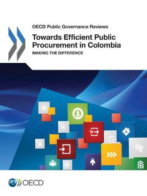 Towards Efficient Public Procurement in Colombia: Making the Difference (Paperback)