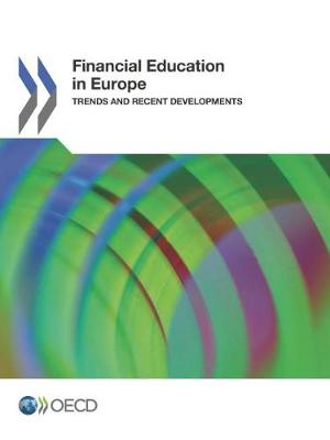 Financial Education in Europe: Trends and Recent Developments (Paperback)