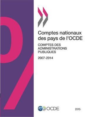 Comptes Nationaux Des Pays de L'Ocde, Comptes Des Administrations Publiques 2015 (Paperback)