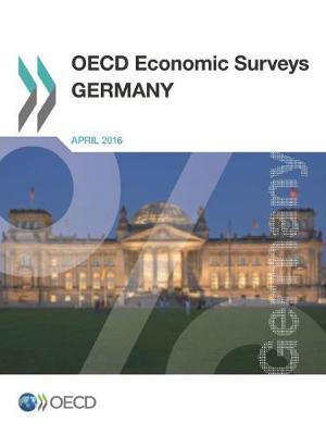 OECD Economic Surveys: Germany 2016 - OECD Economic Surveys: Germany (Paperback)