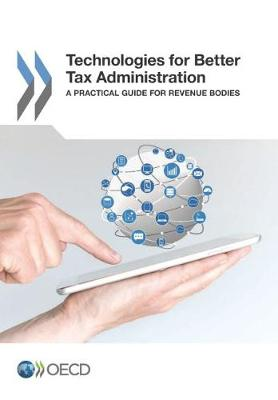 Technologies for better tax administration: a practical guide for revenue bodies (Paperback)