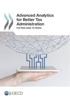 Advanced analytics for better tax administration: putting data to work (Paperback)