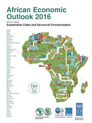 African economic outlook 2016: sustainable cities and structural transformation (Paperback)
