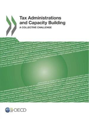 Tax administrations and capacity building: a collective challenge (Paperback)