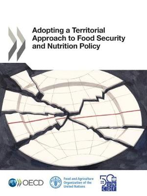 Adopting a territorial approach to food security and nutrition policy (Paperback)