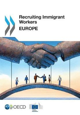 Recruiting immigrant workers: Europe 2016 - Recruiting immigrant workers (Paperback)